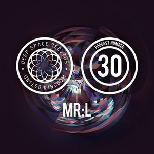 DEEP SPACE RECORDS PODCAST NUMBER 30 FT MR : L MARCH 2016