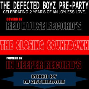 THE DEFECTED BOYZ PRE-PARTY-(THE CLOSING COUNTDOWN) MIXED BY DJ ARCHIEBOLD