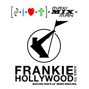 Frankie Goes To Hollywood - Maxi-Mix Mans 12'' Remix Mega-Mix