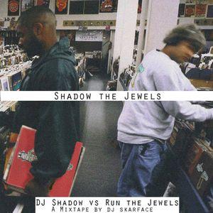 Shadow The Jewels (DJ Shadow vs Run the Jewels)