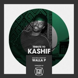 Tribute to KASHIF - Selected & Mixed by Walla P