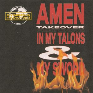 Episode 003 AMEN Takeover ft. In My Talons & My Sword