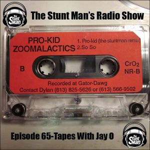 Episode 65-Tapes With Jay O-The Stunt Man's Radio Show