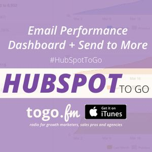 HTG #132 – New @HubSpot Email Performance Dashboard + Send to More