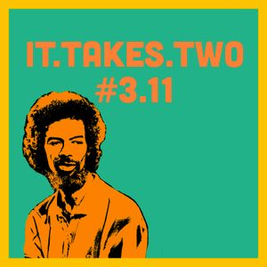 it.takes.two #3.11: Tribute To A New Black Poet