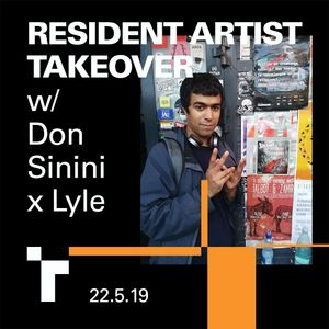 Resident Artist Takeover w/ Lyle & Don Sinini Pt 2