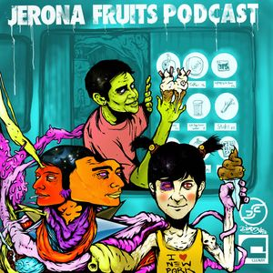 Jerona Fruits Podcast Vol. 17 - Dadcast - Take a look at the world (DTYB)