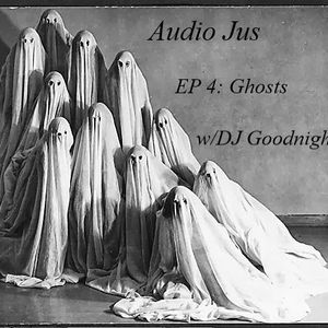 Audio Jus EP4 - Ghosts