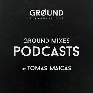 Ground Podcasts #011 by Tomas Maicas
