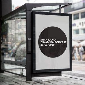Irma Kano - Dinamika Podcast (vol 1) 29.01.2019