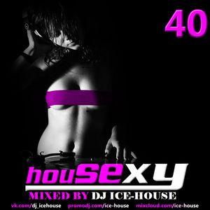 House Sexy 40