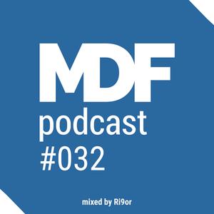 Ri9or - MDF Podcast o32 09.11.2016