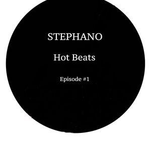 STEPHANO-Hot Beats Episode #1