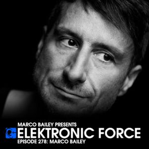 Elektronic Force Podcast 278 with Marco Bailey