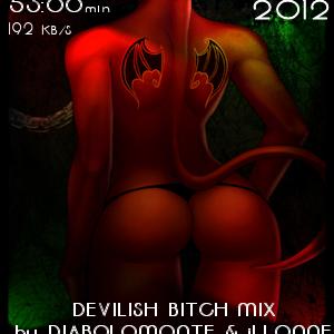 DEVILISH psycho BITCH mix ( mixed by Diabolomonte&Illonne 2012)