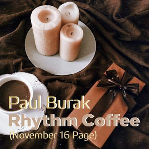 Paul Burak - Rhythm Coffee (Nov 16 Page)
