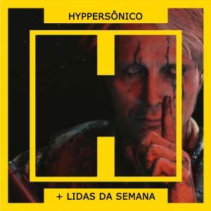 HypperSônico #15 – Death Stranding, LaserPope e Suicide Batman