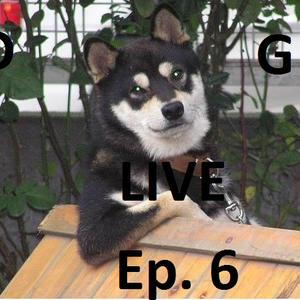 D&G Live Episode 6