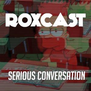 ROXCAST— Серьёзный разговор (12)