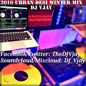 DJ Vjay - 2016 Urban Desi Winter Mix #13