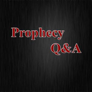 Prophecy Q & A - September 17, 2015