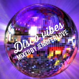 Disco Vibes Mixed By Jennifer Love