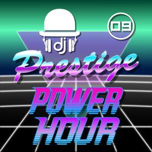 Prestige Power Hour 09