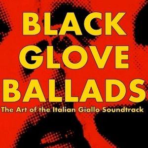 Black Glove Ballads: The Art of the Italian Giallo Soundtrack