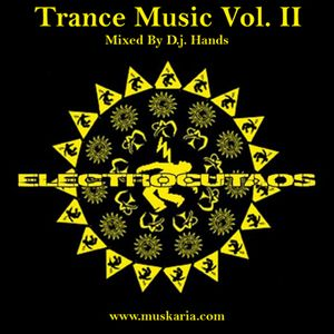 Trance Music Vol. II (2006) - Mixed By D.j. Hands (Muskaria)