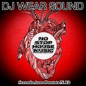 DJ WEAR SOUND - NO STOP HOUSE MUSIC Secondo Anno Puntata N. 12