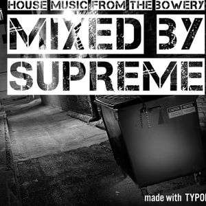 House from the Bowery mixed by Supreme