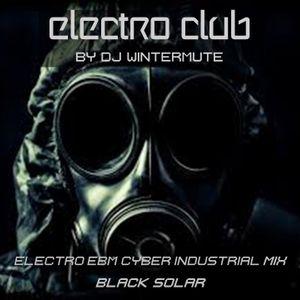 ELECTRO EBM CYBER INDUSTRIAL MIX - BLACK SOLAR  by DJ WINTERMUTE