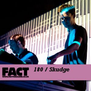 FACT Mix 180: Skudge