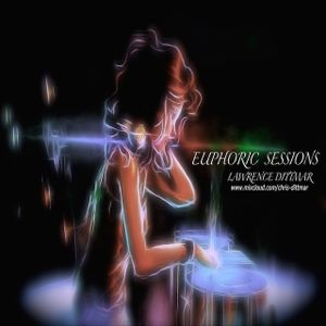 Lawrence Dittmar - Euphoric Sessions 006 (Trance Festival Mix)