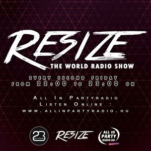 Resize The World Radio Show - 028 - (Mixed by RESIZE aka Billy Sizemore & Dave Doppel)