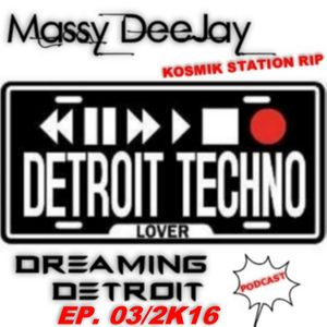 Massy DeeJay - Dreamin' Detroit Ep. 03/2K16