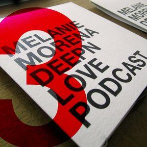 Melanie Morena DEEPN LOVE Podcast 3