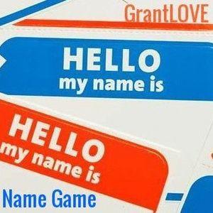 GrantLOVE - A Hip Hop Name Game