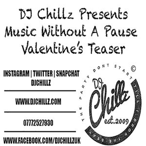 DJ Chillz Presents Music Without A Pause Valentine's Teaser