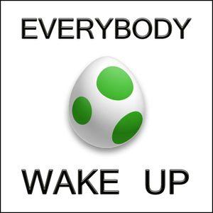 Everybody Wake Up