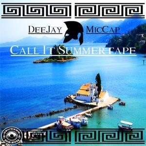 Call it Summertape - DJ MICCAP