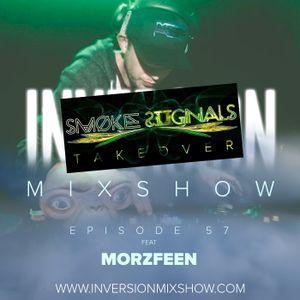 Episode 57 feat MorZFeeN + Smoke Siignals Takeover