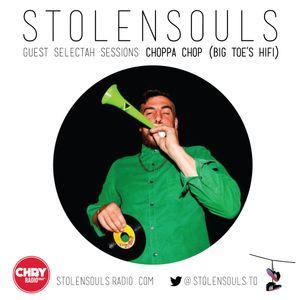 Choppa Chop (Big Toe's Hifi) - StolenSouls Radio, Guest Selectah Sessions - July 2, 2014