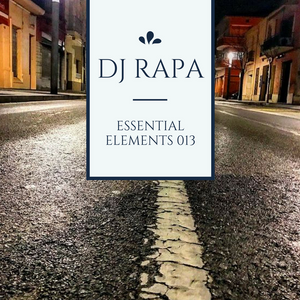 DJ Rapa - Essential Elements podcast - Episode 013 (March 2017)