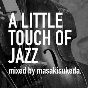 A Little Touch Of Jazz06- mixed by masakisukeda.