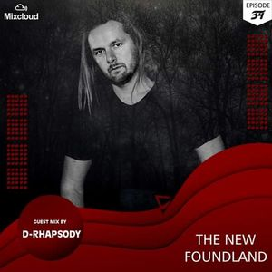 The New Foundland EP 34 Guest Mix D-Raphsody