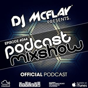 DJ Mcflay® - Podcast Mixshow Episode 44