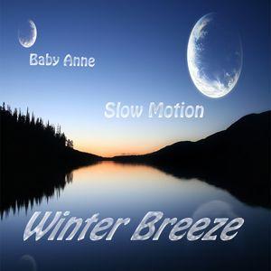 Baby Anne- Slow Motion (Winter Breeze) 1.13.13