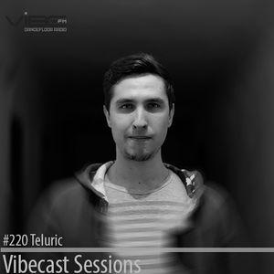 Teluric @ Vibecast Sessions #220 - Vibe FM Romania