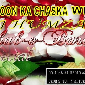 18TH SHOW BY RJ HUMZA (BATOON KA CHASKA) TOPIC ( SHAB E BARAT)